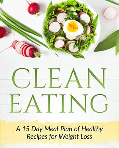 Clean Eating: A 15 Day Meal Plan of Healthy Recipes for Weight Loss By supershake http://amzn.to/2ix5pAh #cleaneating #healthyrecipes #weightloss #recipes #ebook