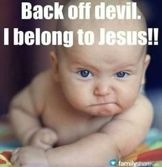 ways babies are really weird I belong to Jesus!I belong to Jesus! Funny Christian Memes, Christian Humor, Christian Faith, Christian Quotes, Religious Quotes, Spiritual Quotes, Religious Pictures, Faith Quotes, Bible Quotes