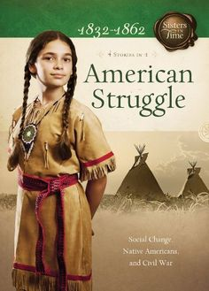 American Struggle: Social Change, Native Americans, and Civil War (Sisters in Time) by Veda Boyd Jones. $9.99. http://yourdailydream.org/showme/dpvig/1v6i1g6g2v6c6e7z1p6i.html. Publisher: Barbour Books (February 1, 2012). Publication Date: February 1, 2012. Series: Sisters in Time. Recommended for Ages 8 and up