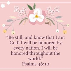 """Psalms """"Be still, and know that I am God! Prayer Quotes, Jesus Quotes, Beautiful Verses, Psalm 23, New Living Translation, Philippians 4, Throughout The World, Bible Studies, Faith In God"""