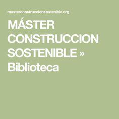 MÁSTER CONSTRUCCION SOSTENIBLE  » Biblioteca