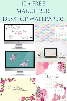 10 + free March 2016 desktop wallpapers. Dress up your tech!