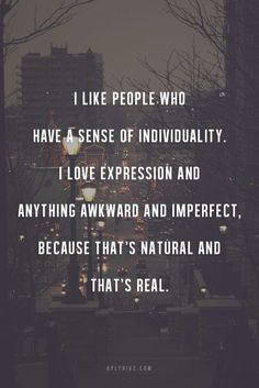 What makes you awkward, imperfect, and real??