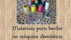 🔴Quais Linhas e agulhas para bordar a máquina doméstica # Costuras e bor...