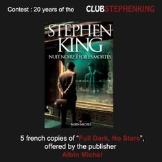 """Reminder : @Albin Michel is giving us copies of the french version of """"FULL DARK, NO STARS"""" (Nuit Noire, Etoiles Mortes), for the #StephenKingContest    Link to the contest >>> http://clubstephenking.com/"""