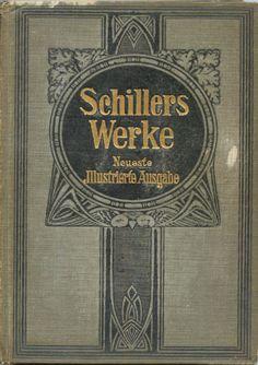 Today's birthday november 10th 1759 : Friedrich von Schiller (Schillers Werke -neueste illustrierte ausgabe nrs 1 and 2 (own collection)