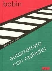 Autorretrato con radiador / Christian Bobin ; traducción, José Areán