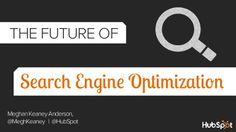 the-future-of-seo-2013-edition by HubSpot All-in-one Marketing Software via Slideshare