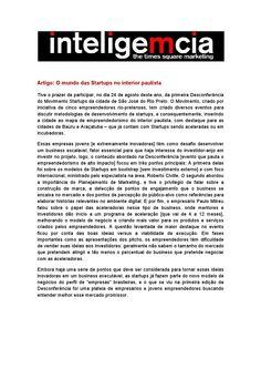 Artigo: O Mundo das Startups no interior paulista   Fonte: Portal Inteligemcia, por Tatiana Pereira