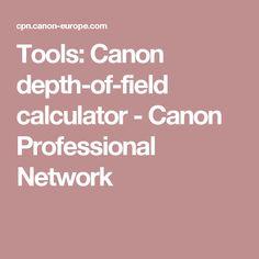 Tools: Canon depth-of-field calculator - Canon Professional Network