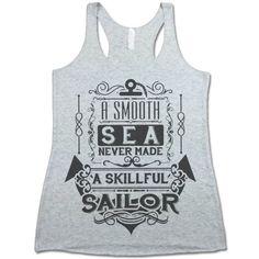1df7e194a67700 A Smooth Sea Never Made a Skilled Sailor Tank Top
