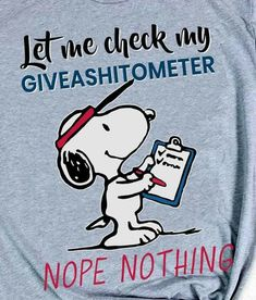 Now that's righteous Snoopy.I'm wanting that t-shirt😁😏👍👍 Cute Quotes, Great Quotes, Funny Quotes, Funny Memes, Funny Cartoons, Peanuts Quotes, Snoopy Quotes, Peanuts Cartoon, Peanuts Snoopy