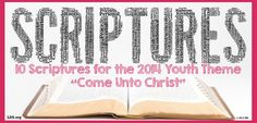"10 Scriptures for the 2014 Theme ""Come Unto Christ"""