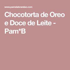 Chocotorta de Oreo e Doce de Leite - Pam*B