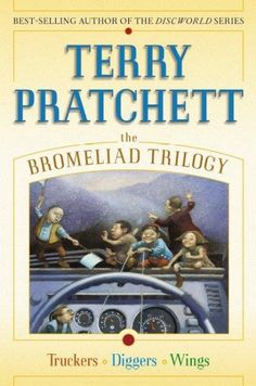 The Bromeliad Trilogy: Truckers Diggers and Wings