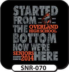 Started from the bottom, now we're here! A great use of Drake's lyric for your next custom senior design t-shirts! spiritwear.com