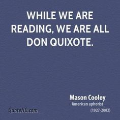 Reading Quotes - we are all Don Quixote