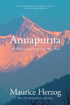 Annapurna: The First Conquest of an 8,000-Meter Peak by Maurice Herzog, http://www.amazon.com/dp/1599218933/ref=cm_sw_r_pi_dp_FHGNqb16CRVCE