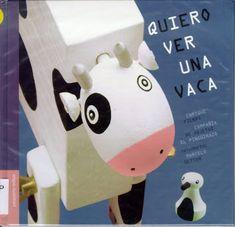 """Enrique Fierro. """"Quiero ver una vaca"""". Editorial Pequeño Editor. (3 a 6 años). Está en la biblio. Editorial, Cow, Libros, Animales"""