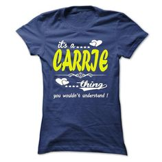 its a CARRIE Thing You Wouldnt Understand ! - T Shirt,  - #gift certificate #hoodie for teens. WANT THIS => https://www.sunfrog.com/Names/its-a-CARRIE-Thing-You-Wouldnt-Understand--T-Shirt-Hoodie-Hoodies-YearName-Birthday-32811166-Ladies.html?id=60505
