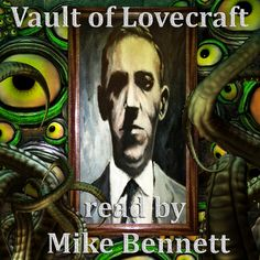 The cover of my ongoing anthology of Lovecraft audio readings now available from Soundcloud. Includes everything I've read since 2007, including The Shadow over Innsmouth, and The Colour out of Space. Artwork by Jon Cape. Check it out here: https://soundcloud.com/vaultoflovecraft