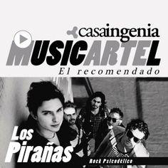 Recomendado en el #Musicartel de Casaingenia de este #martes es #LosPirañas!