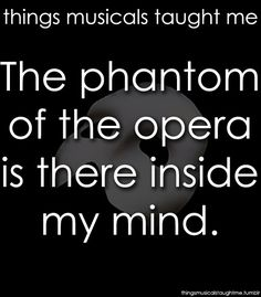 Things Musical Taught Me: Phantom of the Opera! Broadway Theatre, Musical Theatre, Music Of The Night, The Rocky Horror Picture Show, Theatre Nerds, Love Never Dies, Sing To Me, Phantom Of The Opera, Tv