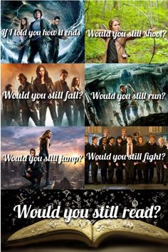 If I told you how it ends, would you still read? | Fandom | Percy Jackson | The Hunger Games | The Mortal Instruments | The Maze Runner | Divergent | Harry Potter