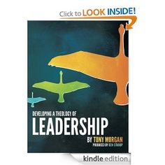 Developing a Theology of Leadership by Tony Morgan
