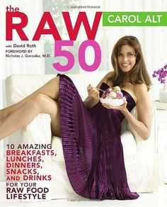 The Raw 50: 10 Amazing Breakfasts, Lunches, Dinners, Snacks, and Drinks for Your Raw Food Lifestyle by Carol Alt,http://www.amazon.com/dp/0307351742/ref=cm_sw_r_pi_dp_HqCrsb13JXKY68ZH