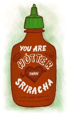 you are hotter than...