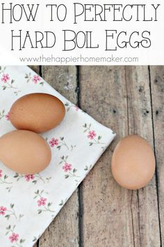 how to perfectly hard boil eggs-they turn out great every time if you follow these couple of rules!
