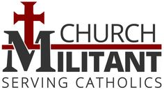 Church Militant - Serving Catholics. New Vocabulary word is Homily-a religious discourse that is intended primarily for spiritual edification rather than doctrinal instruction; a sermon.