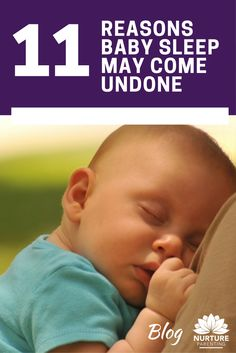 How does baby sleep come undone? This is something I get asked about an awful lot. Click to read 11 common ones I come across https://www.nurtureparenting.com.au/reasons-baby-sleep-may-come-undone