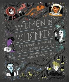Women in Science: 50 Fearless Pioneers Who Changed the World (Hardback)