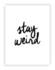 The Motivated Type Typography Poster Home Decor - Stay Weird 9.jpg