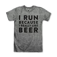 I Run Because I Really Like Beer #tshirt