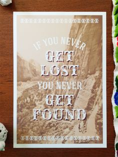 """If you never get lost, you never get found""""""""Rustic and Western style typography design over a beautiful photo of Angels Landing in Zion National Park in Utah by Bethany of Beers and Beans.SIZES:5x7 ("""
