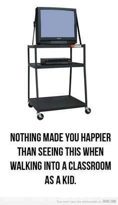 HAHAHAHAH!!!! FOR ME IT WAS THE PROJECTOR IS ON AND THE TEACHER HAS YOUTUBE PULLED UP!!!!!!!