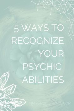 Learn the common ways to recognize your intuition. Recognize your psychic abilities.
