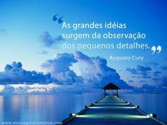 As grandes ideias surgem da observação dos pequenos detalhes.