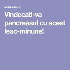 Vindecati-va pancreasul cu acest leac-minune! Mega Decks, Health And Wellness, Health Fitness, Pills, Cancer, Food And Drink, Healthy, Bride, Sport