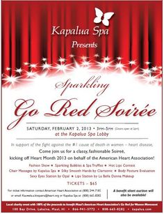 Join the Kapalua Spa for a classy and sparkling Soiree, kicking off Heart Month 2013 on behalf of the American Heart Association. 100% of proceeds to benefit Maui's AHA Go Red for Women movement.
