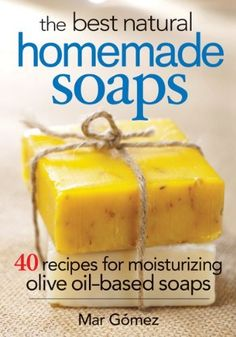 The Best Natural Homemade Soaps: 40 Recipes for Moisturizing Olive Oil-Based Soaps, http://www.amazon.com/dp/0778804909/ref=cm_sw_r_pi_awdm_hn5Qub1ED3EY1