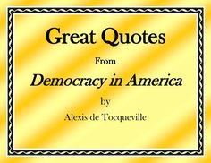 Liven up your classroom environment with quotes from Alexis de Tocqueville! 20 printable posters included, each available in a variety of colors and fonts! These Tocqueville posters are great for debate and discussion -- get students thinking about in what ways America today still looks like the nation Tocqueville visited in the 1800s! #freedom #tocqueville #democracy #civilrights #free #government #1800s #usconstitution #civics #taxes #war #politics #alexisdetocqueville