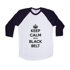 Keep Calm I'm A Black Belt Sport Sport Sporty Fighting Self Defense Karate Taekwondo Martial Arts SGAL6 Baseball Longsleeve Tee