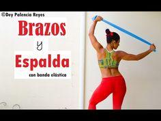 (60) BRAZOS Y ESPALDA CON BANDA ELASTICA - RUTINA 520  Brazo/Espalda Definidos  Dey Palencia - YouTube