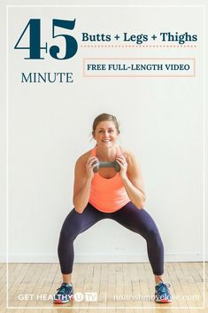 45-Minute Butt Legs + Thighs Home Workout Video | Nourish Move Love