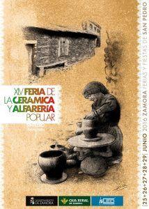 XLV Feria de la Cerámica y la Alfarería Popular de Zamora del 25 al 29 de junio, durante las Ferias y Fiestas de San Pedro. Se lleva realizando desde 1972.