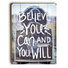 Believe You Can by Artist Misty Diller Wood Sign